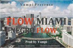 #NegroFlow Flow Miami by Yampi #FullPiso #astabajoproject #reggaeton #Orlando #Miami #NewYork #LosAngeles #PR #seo