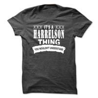Its a HARRELSON Thing, You Wouldnt Understand!