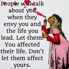 """""""&& I end my pinning for the night with this amazing quote to live by when dealing with those pesty negative people!"""""""