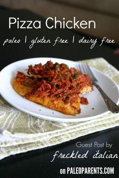 Pizza Chicken by @Megan Ward Flynn Peterson of freckleditalian.com, guest post on paleoparents.com #paleo