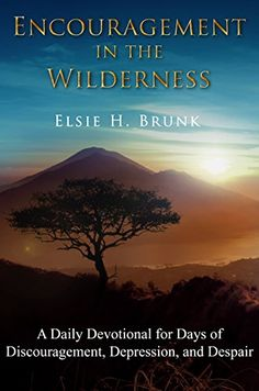 Encouragement in the Wilderness: A Daily Devotional for D... https://smile.amazon.com/dp/B01IIRIKG2/ref=cm_sw_r_pi_dp_x_aB3mybHK6MJ74 - FREE 11/21/16.