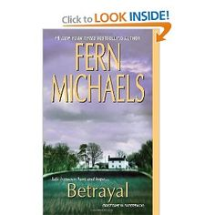 Betrayal - Fern Michaels.  This book is so good, definitely worth reading. I think Fern Michaels is my new favorite author,