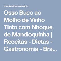Osso Buco ao Molho de Vinho Tinto com Nhoque de Mandioquinha | Receitas - Dietas - Gastronomia - Brasil na Mesa