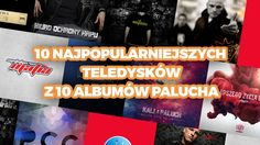 Rap Gadanina #19 - 10 najpopularniejszych teledysków z 10 albumów Paluch...