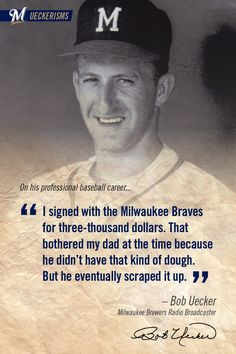 """""""I signed with the Milwaukee Braves for three-thousand dollars. That bothered my dad at the time because he didn't have that kind of dough. But he eventually scraped it up."""" #UECKER #BREWERS"""