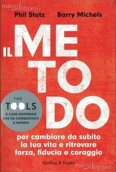 Il metodo - Phil Stutz, Barry Michels - Libro indispensabile per il lavoro su di se