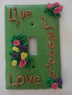 Live  Laugh  Love Light Switch Plate  http://media-cache-ak0.pinimg.com/originals/91/0e/ab/910eab31cc3db7ae464df73b5c466b1d.jpg