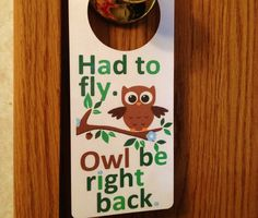 Owl be right back. Door Sign and Dry Erase Board. $3.00
