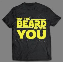 MAY THE BEARD BE WITH YOU T-SHIRT