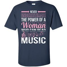 Never Underestimate The Power Of A Woman Who Can Read Music T-Shirt