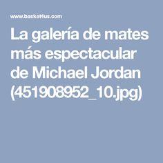 La galería de mates más espectacular de Michael Jordan (451908952_10.jpg)