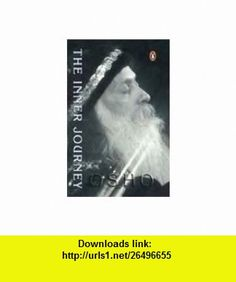 Inner Journey (9780140290172) Osho , ISBN-10: 0140290176  , ISBN-13: 978-0140290172 ,  , tutorials , pdf , ebook , torrent , downloads , rapidshare , filesonic , hotfile , megaupload , fileserve