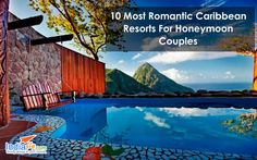 10 Most Romantic Caribbean Resorts For Honeymoon Couples Know more destination & holiday packages visit: http://www.indiafly.com/
