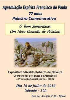 Agremiação Espírita Francisco de Paula Convida para a Palestra Comemorativa de 77 anos - Tijuca - RJ - http://www.agendaespiritabrasil.com.br/2016/07/15/agremiacao-espirita-francisco-de-paula-convida-para-palestra-comemorativa-de-77-anos-tijuca-rj/