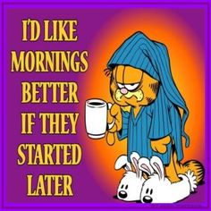 Early birds can have the worms, I'd rather sleep in and not get up until the coffee is ready!