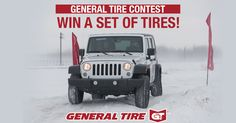 General Tire Contest Enter to Win a set of Tires. Value of $1800 . Contest ends October 20, 2017.  CANADIAN RESIDENTS ONLY
