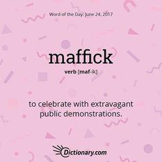 #Maffick #WordOfTheDay by @DictionaryCom #thoughtIdShare #writerThings #backToWriting