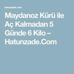 Maydanoz Kürü ile Aç Kalmadan 5 Günde 6 Kilo – Hatunzade.Com