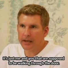14 Reasons Why Todd Chrisley Is The Best Dad On TV