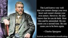 Spurgeon: He can cause you to be born again.