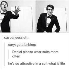 I think the thing is that he's already attractive but his attractiveness increases exponentially whenever he puts on a suit (and bow tie. The bow tie is imperative. Daniel James Howell, Dan Howell, What Is My Life, Dan And Phill, Phil 3, Danisnotonfire And Amazingphil, Tyler Oakley, Phil Lester, Markiplier