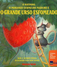 Dica de Livro Infantil: O Ratinho, o Morango Madur...