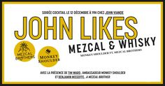 JOHN X Mezcal Bros. X Monkey Shoulder December 12 @ 19:00 - 23:30