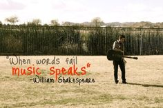 Shakespeare quote on words fail music speaks.
