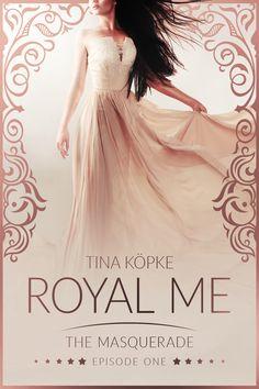 Royal Me The Masquerade von Tina Köpke - Romantic Bookfan Adele, Masquerade, One Shoulder Wedding Dress, Romantic, Wedding Dresses, Books, Fashion, Prince And Princess, Don't Care