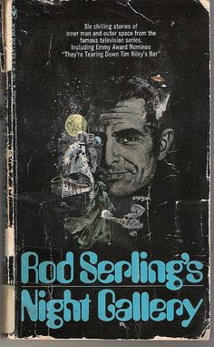 """Nice paperback featuring stories adapted for Rod Serling's """"Night Gallery"""" TV show. Horror Fiction, Horror Books, Horror Comics, Pulp Fiction, Science Fiction, Weird Stories, Ghost Stories, Book Bar, Night Gallery"""