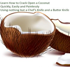 How to Crack Open a Coconut Quickly, Easily and Painlessly
