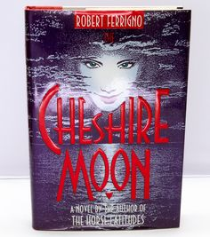 1993 First Edition book - The Cheshire Moon by Robert Ferrigno.  Condition (Book/Dust Cover) LN/LN
