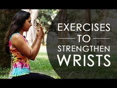 How To Get Relief From Wrist Pain and Strengthen Your Wrist | YouTube