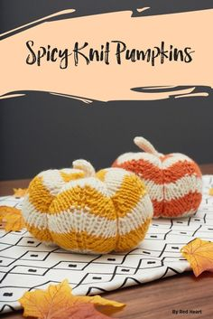 Add these clever chevron stitch pumpkins to your fall décor and use them for table settings, on your mantel or on a shelf. They are quick to knit and you'll enjoy having them all through the fall season.
