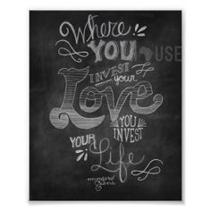 Where you invest your love you invest in your life poster - valentines day gifts diy couples special day