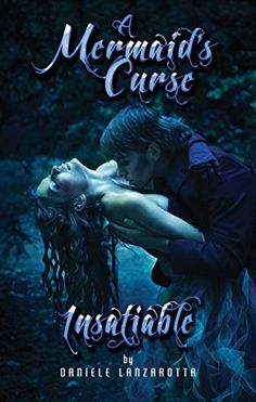 Insatiable (A Mermaid's Curse Book 1) by [Lanzarotta, Daniele]