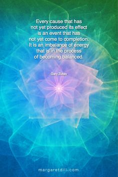 Every cause… Gary Zukav Quote Spiritual Thoughts, Spiritual Enlightenment, Spiritual Wisdom, Spiritual Awakening, Positive Quotes For Life, Life Quotes, Strong Quotes, Attitude Quotes, Quotes Quotes