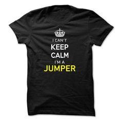 I Cant Keep Calm Im A JUMPER - #shower gift #creative gift. TRY => https://www.sunfrog.com/Names/I-Cant-Keep-Calm-Im-A-JUMPER-44E6E5.html?id=60505