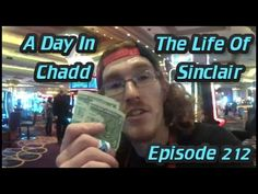 A Day In The Life Of Chadd Sinclair: Episode 212
