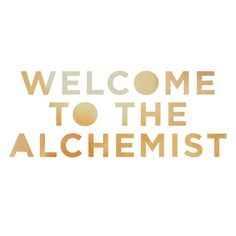 Welcome To The Alchemist