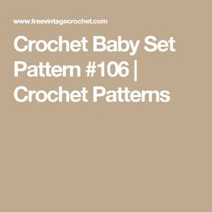 Crochet Baby Set Pattern #106 | Crochet Patterns