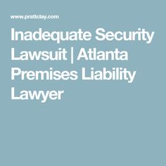 Inadequate Security Lawsuit | Atlanta Premises Liability Lawyer