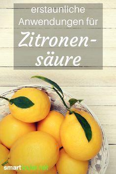 Die besten Anwendungen für Zitronensäure in Küche, Haushalt und Körperpflegeprodukten!
