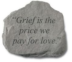 Grief: A By-Product of Love