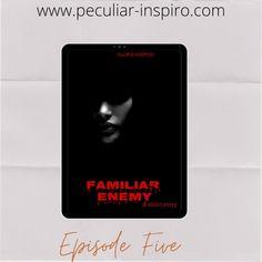 FAMILIAR ENEMY (EPISODE 5) - Peculiar-Inspiro