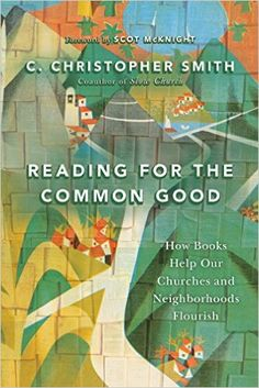 Reading for the Common Good by C. Christopher Smith