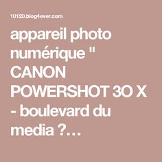 "appareil photo numérique "" CANON POWERSHOT 3O X - boulevard du media ?… Canon Powershot, Photos, Business, Still Camera, Pictures, Store, Business Illustration"