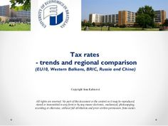 Tax rates trends and regional comparison (EU10, Western Balkans, BRIC, Russia, China) by Jana Kubicová via slideshare