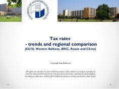 Tax rates trends and regional comparison (EU10, Western Balkans, BRIC, Russia, China) by Jana Kubicová via slideshare
