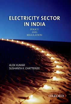 Check out our New Product  Electricity Sector in India COD  AUTHOR:  Alok Kumar and Sushanta K. ChatterjeePublication date: 07.09.2012  Rs.810